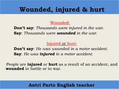 Wounded, injured & hurt #learnenglish https://plus.google.com/+AntriPartominjkosa/posts/Ue737a9LvDf