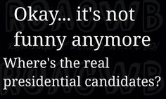 Ok, the nations been punked. Seriously...give us the actual candidates...
