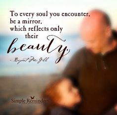 Show people their beauty by Bryant McGill Heart Echo, Bryant Mcgill, Simple Reminders, This Is Us Quotes, Random Quotes, Reasons To Smile, Amazing Pics, Anti Stress, Queen Quotes