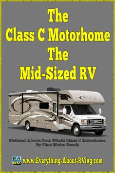 The Class C Motorhome The Mid-Sized RV. Just like the middle child it does not always get the attention it truly deserves.  Quite a few of the luxuries...  Read More: http://www.everything-about-rving.com/class-c-motorhome.html Happy RVing! #rving #rv #camping #leisure #outdoors #rver #motorhome #travel