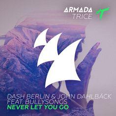 Just bought! Manse,Reez,John Dahlback,Dash Berlin,BullySongs — Never Let You Go [Armada Trice] @Beatport