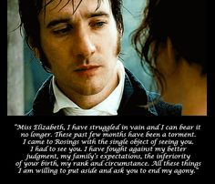 """Pride and Prejudice """"You have bewitched me body and soul and i love, i love, i love you. i never wish to be parted from you from this day on"""""""