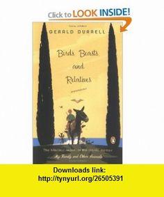 Birds, Beasts, and Relatives (9780142004401) Gerald Durrell , ISBN-10: 0142004405  , ISBN-13: 978-0142004401 ,  , tutorials , pdf , ebook , torrent , downloads , rapidshare , filesonic , hotfile , megaupload , fileserve