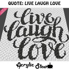 Live Laugh Love Quote (sc tss c2c cross stitch) | Craftsy