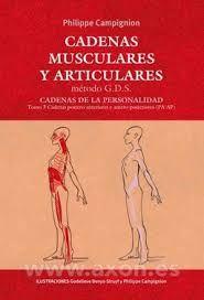 Campignion P. Cadenas musculares y articulares, método G.D.S.: Cadenas de la personalidad. Tomo 3. Alicante: Lencina-Verdú Editores Independientes; 2015.