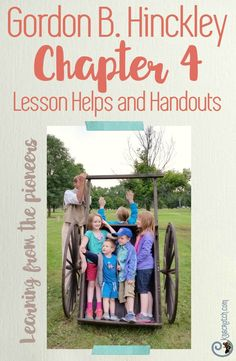 Great resources for teaching Gordon B. Hinckley Chapter 4: The Pioneer Heritage of Faith and Sacrifice- I love all the ideas!