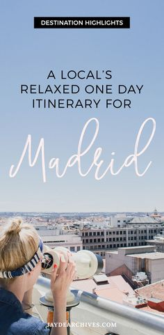 A Local's Relaxed One Day Itinerary for Madrid | Jayde Archives