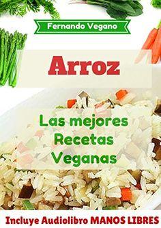 El Arroz: 20 Recetas fáciles y rápidas eBook: Fernando Vegano: Amazon.es: Tienda Kindle