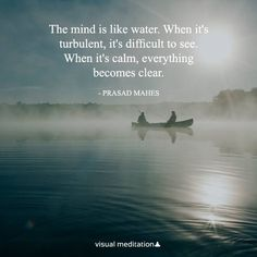 The mind is like water. @visualmeditatio | visualmeditation.co
