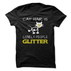 (Tshirt Like) Cat Hair is Lonely People Glitter at Tshirt Best Selling Hoodies, Tee Shirts