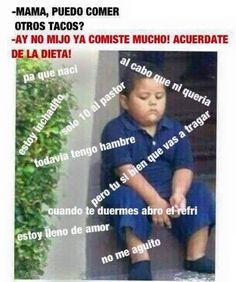Mama puedo comer mas tacos??? Jajajaja #meme #mexicano