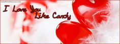 I Love You Like Candy Facebook Cover InstallTimelineCover.com