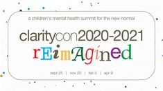 Clarity Child Guidance Center's annual children's mental health summit – Claritycon – has been reimagined to suit the new normal of 2020. We're still bringing you the same wonderful speakers and CEU opportunities; however, the new, flexible format is designed to fit you and the community's needs going forward!