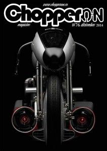 ChopperON #76 de Diciembre del 2014. La publicación mensual y online sobre la Cultura Custom. La primera semana de cada mes gratis en tu pantalla.