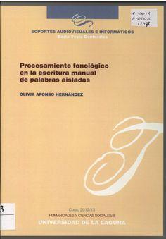 Procesamiento fonológico en la escritura manual de palabras aisladas [Archivo de ordenador] / Olivia Afonso Hernández ; director Carlos J. Álvarez González
