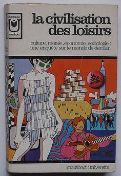 La civilisation des loisirs by alexisorloff, via Flickr