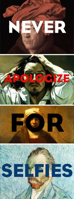 Never. Apologize. For. Selfies. Hahahaha Love this! ART