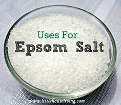 Uses for Epsom Salt -- reduce swelling of sprains and bruises, soak your achy muscles, sooth those tired feet, exfoliate your face, remove a stubborn splinter, and more!