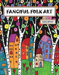 Fanciful Folk Art Coloring Book by Karla Gerard http://www.amazon.com/dp/1631866826/ref=cm_sw_r_pi_dp_YtWNwb09RMC9G OH OH OH WANT!!!!!!!!!!!!!!