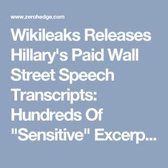 "Wikileaks Releases Hillary's Paid Wall Street Speech Transcripts: Hundreds Of ""Sensitive"" Excerpts"