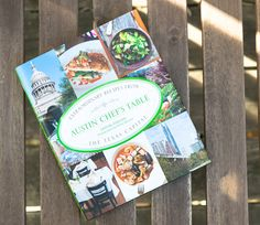Austin Chefs Table Book. Book signing tonight (3/18) at BookPeople in Austin!