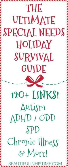 Ultimate Holiday Survival Guide for Special Needs Families (120+ Links for families with Autism, ADHD, SPD, ODD, Chronic Illness, Fibromyalgia, Anxiety, Speech Delays, and More!)