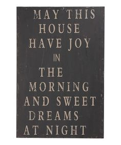may this house have joy in the morning and sweet dreams at night #quote #zulily