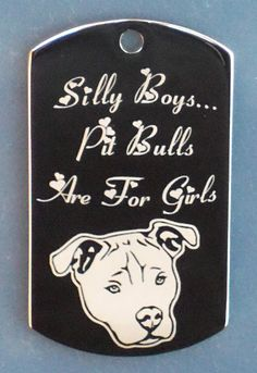 Engraved Pit Bulls are for Girls Dog Tag Necklace with free engraving of pets name on back. $10.00, via Etsy.