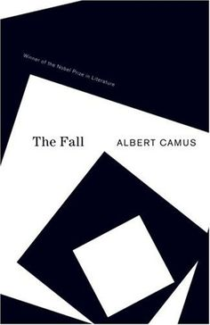 The Fall WRITER Albert Camus PUBLISHER Vintage, Random House GENRE Essai ART DIRECTOR John Gall DESIGNER Helen Yentus.