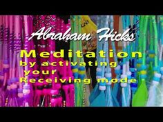 Abraham Hicks Meditation by Activating your Receiving Mode - do this every day - YouTube