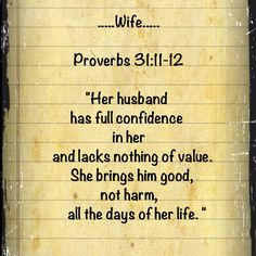 """Proverbs 31 ..""""all the days of her life.""""-continually, all day long, as long as I'm alive."""