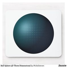 Shop Ball Sphere Three Dimensional Mouse Pad created by Nickelsteven. New Employee, Custom Mouse Pads, Marketing Materials, Three Dimensional, Print Design, Third, 3d