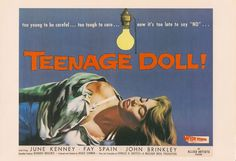 """Too young to be careful. too tough to care. now it's too late to say """"NO"""". Roger Corman, Film Posters, Then And Now, Dolls, Sayings, Artist, German, Products, Baby Dolls"""
