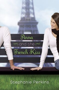 Anna and the French Kiss by Stephanie Perkins #books #romance #funreads