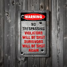 No Trespassing Violators will be shot, Metal Sign, Aluminum, UV coated, Custom signs, 2nd Amendment, Business signs, ( Free shipping ) by RightSideOutShirts on Etsy