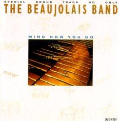 The Beaujolais Band : Mind How You Go Acid Jazz, Mindfulness, Band, Sleeves, Sash, Consciousness, Bands, Cap Sleeves