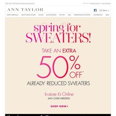 Ann Taylor - Spring For Sweaters: Take An EXTRA 50% Off Sale Sweaters!