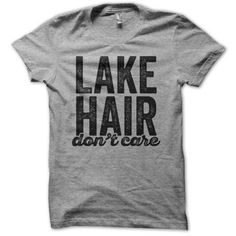 Lake Hair Don't Care Shirt, Lake Life, Lake Shirt, Nature Lover, Lake... ($17) ❤ liked on Polyvore featuring tops, t-shirts, slim fitted t shirts, t shirt, loose fitting t shirts, loose t shirt and slim fit t shirts