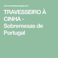 TRAVESSEIRO À CINHA - Sobremesas de Portugal