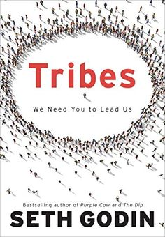 """Read """"Tribes We Need You to Lead Us"""" by Seth Godin available from Rakuten Kobo. The New York Times, BusinessWeek, and Wall Street Journal Bestseller that redefined what it means to be a leader. Seth Godin, New York Times, Social Design, Books To Read, My Books, Believe, Purple Cow, P90x, We Need You"""