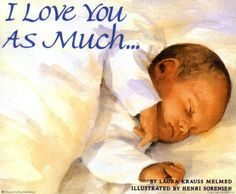I Love You As Much... Board Book  by Laura Krauss Melmed and illustrated by Henri Sorensen