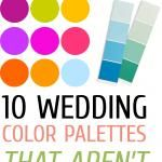 10 Wedding Color Palettes That Aren't Boring!