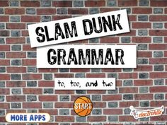 Slam Dunk Grammar: to, too, and two App Review From Speech Time Fun. Great app that works on grammar skills.    Pinned by SOS Inc. Resources.  Follow all our boards at http://pinterest.com/sostherapy  for therapy resources.