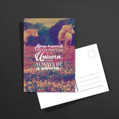 POSTKARTE Always be yourself. Unless you can be a unicorn. Then always be a unicorn.: 1,60€