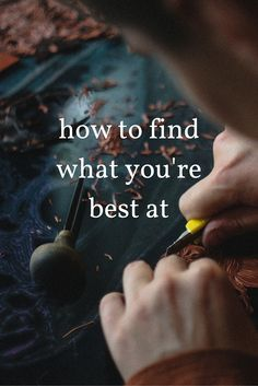 How to find what you're best at