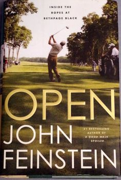 Autographed-OPEN~John Feinstein-First Edition-Inside The Ropes At Bethpage Black