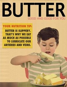 It seems that butter was healthier back then!