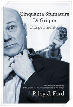 Cinquanta sfumature di Grigio:L'Esperimento