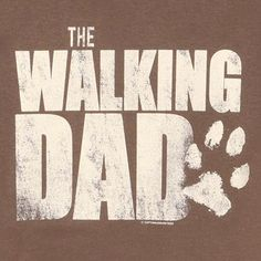 WALKING DAD TEE at What on Earth | CN3902T