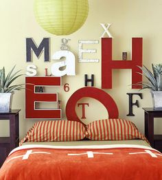 Spell it out. Arrange letters and numbers in different sizes and colors for a one of a kind headboard.